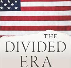 Photo of Book Review, The Divided Era: How We Got Here & the Keys to America's Reconciliation