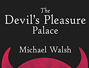 Photo of The Devil's Pleasure Palace and How America Fell Victim to Marxist Progressive Ideas