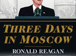 """Photo of Book Review: """"Three Days in Moscow – Ronald Reagan and the Fall of the Soviet Empire"""""""