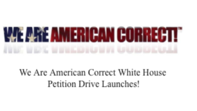 "Photo of ""We Are American Correct"" White House Petition Drive Launches!"