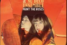 Photo of Women in Blues Review: Larkin Poe & the Nu Deco Ensemble, Paint the Roses